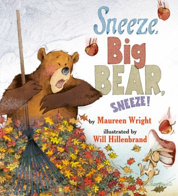 Book cover of Sneeze, Big Bear Sneeze by Maureen Wright