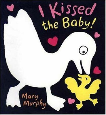 I kissed the baby! by Mary Murphy, 2003