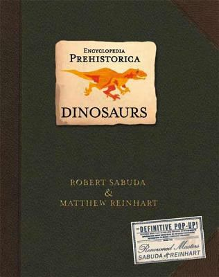 Dinosaurs: encyclopedia prehistorica by Robert Sabuda, 2005