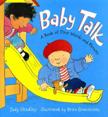 Baby talk: a book of first words and phrases by Judy Hindley, 2006