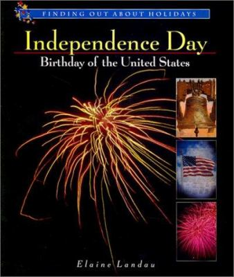 Cover of Independence Day : birthday of the United States by Elaine Landau 