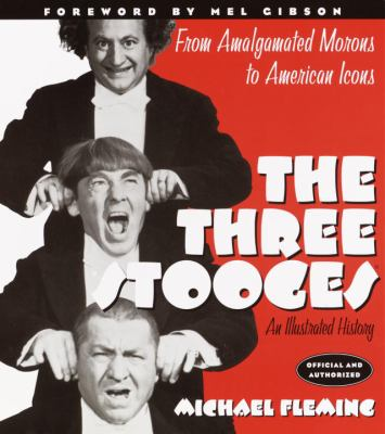 The Three Stooges: An Illustrated History