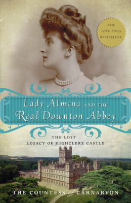 Book cover: Lady Almina and the real Downton Abbey