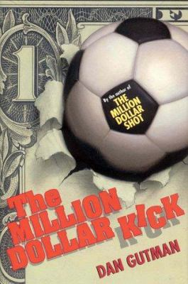 The million dollar kick by Dan Gutman, 2001