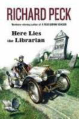 Here lies the librarian by Richard Peck, 2006