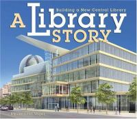 A Library Story : Building a New Central Library