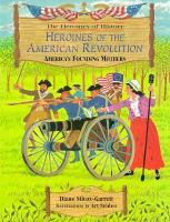 Heroines of the American Revolution: America's Founding Mothers