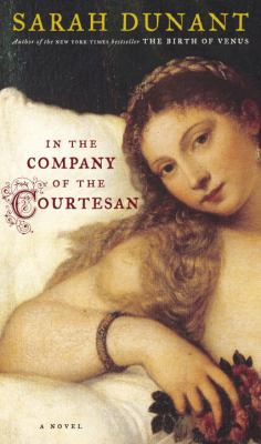 Cover of In the Company of the Courtesan by Sarah Dunant