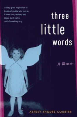 Three Little Words: A Memoir by Ashley Rhodes-Courter