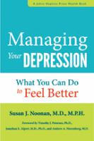 Managing Your Depression : What You Can Do to Feel Better