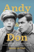 Andy and Don : The Making of a Friendship and a Classic American TV Show