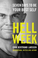 Hell Week : Seven Days to Be Your Best Self