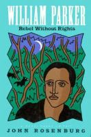 William Parker: Rebel Without Rights