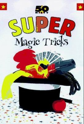 Book cover of 50 Nifty Super Magic Tricks