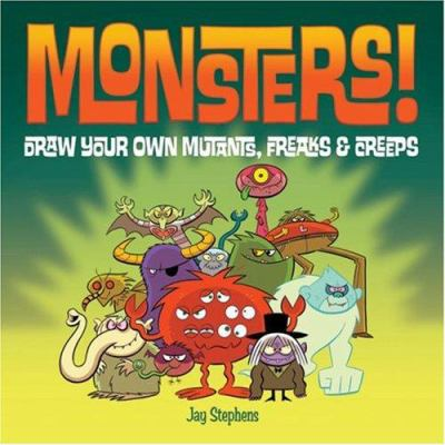 Book Cover: Monsters! Draw Your Own Monsters, Freaks &amp; Creeps
