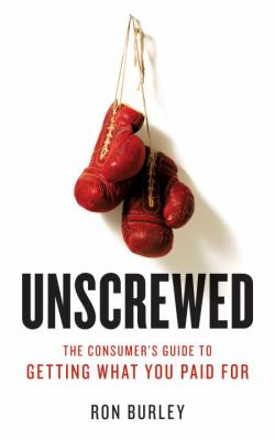 Cover of Unscrewed: The Consumer's Guide to Getting What You Paid For by Ron Burley