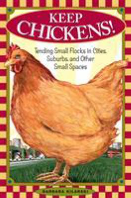 Cover of Keep Chickens by Barbara Kilarski
