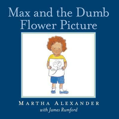 Cover of Max and the Dumb Flower Picture