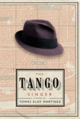 Cover of The Tango Singer by Tomas Eloy Martinez
