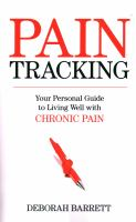 Pain Tracking : Your Personal Guide to Living Well with Chronic Pain