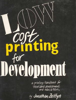 Low cost printing for development : a printing handbook for third world development and education