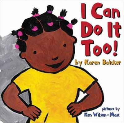 I can do it too! by Karen Baicker, 2003