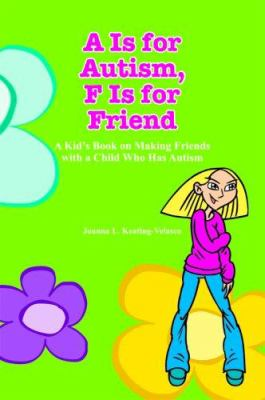 Cover of A is for Autism, F is for Friend