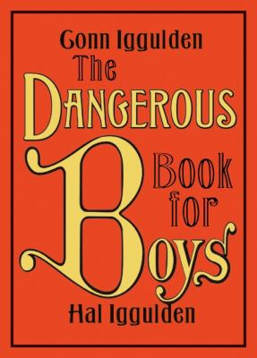 The dangerous book for boys by Conn Iggulden, 2007