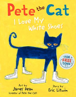 Book Cover: Pete the Cat, I Love My White Shoes