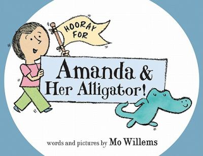 Book cover of Hooray for Amanda and Her Alligator