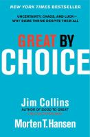 Great by Choice : Uncertainty, Chaos, and Luck--Why Some Thrive Despite Them All