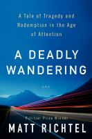 A Deadly wandering by Matt Richtel