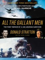 All the Gallant Men : An American Sailor's Firsthand Account of Pearl Harbor