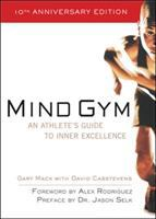 Mind Gym : An Athlete's Guide to Inner Excellence for Outer Performance