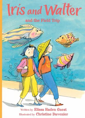 Book cover of Iris and Walter and the Field Trip