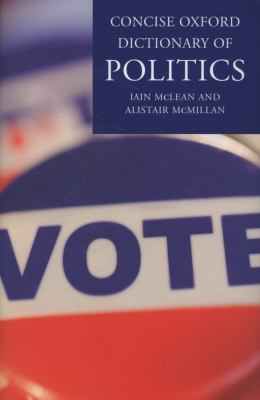 Concise Oxford Dictionary of Politics, 2009 (REF320.03 C744)