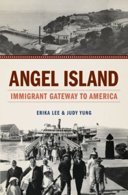 Book cover of Angel Island: Immigrant Gateway to America