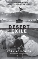Desert Exile: The Uprooting of a Japanese American Family