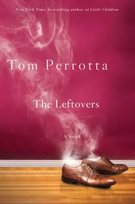 "Copy of the cover of ""Leftovers"" by Tom Perrotta"