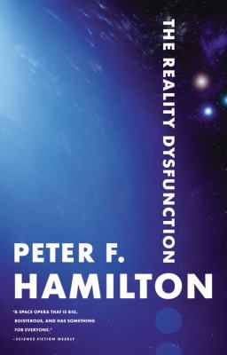 The Reality Dysfunction by Peter F. Hamilton, 1996