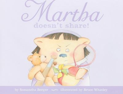 Front cover of book &quot;Martha Doesn't Share&quot;