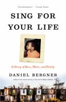 Sing for Your Life : A Story of Race, Music, and Family