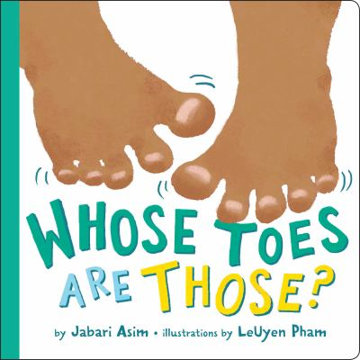 Whose toes are those? by Jabari Asim, 2006