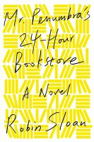 Mr. Panumbra's 24-Hour Bookstore