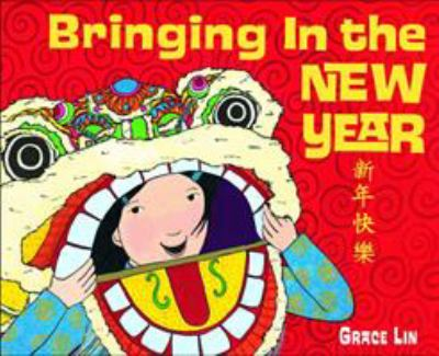 Book Cover: Bringing in the New Year by Grace Lin