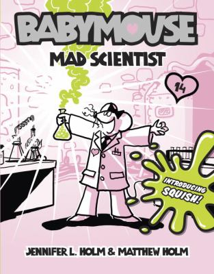 Book cover of Babymouse:  Mad Scientist