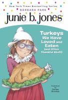 Junie B. First Grader: Turkeys We Have Loved and Eaten
