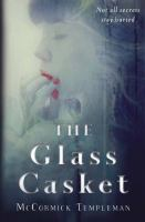 The Glass Casket by McCormick Templeton