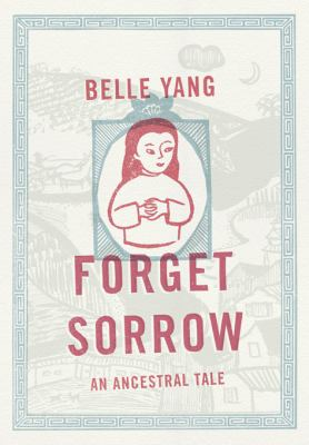 Forget Sorrow bookcover by Belle Yang