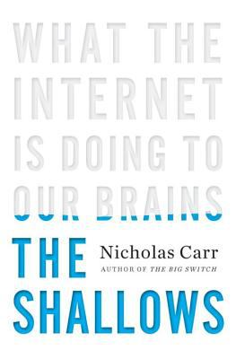 Book cover of The Shallows: What the Internet is Doing to Our Brains